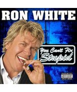 Ron White - You Can't Fix Stupid (Censored Version) [Audio CD] White, Ron - $0.99
