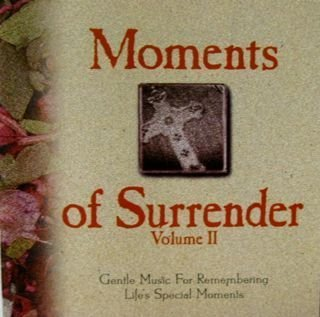 Primary image for Moments of Surrender Volume II - Gentle Music For Remembering Life's Special ...