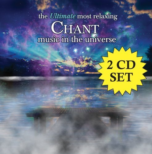 Primary image for The Ultimate Most Relaxing Chant Music In The Universe [2 CD] [Audio CD] Vari...