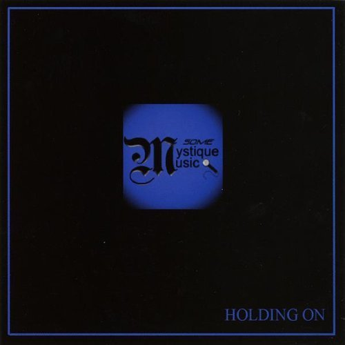 Primary image for Holding on [Audio CD] Some Mystique Music