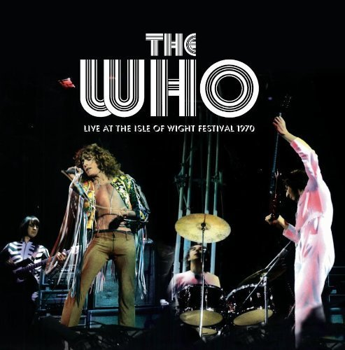 Primary image for Live at the Isle of Wight Festival 1970 [Audio CD] Who