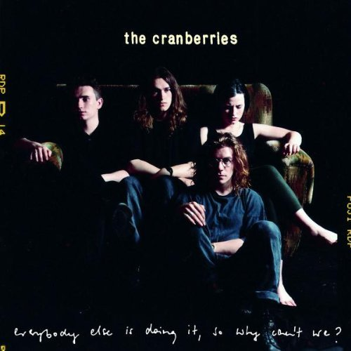 Primary image for Everybody Else Is Doing It, So Why Can't We? [Audio CD] The Cranberries