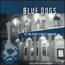 Primary image for Live at the Dock St Theatre [Audio CD] Blue Dogs