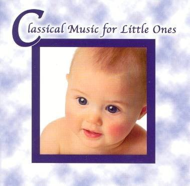 Primary image for Classical Music for Little Ones [Audio CD] Various