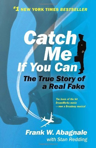 Primary image for Catch Me If You Can: The True Story of a Real Fake [Paperback] Abagnale, Frank W