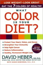 What Color Is Your Diet?: The 7 Colors of Health [May 22, 2001] Heber, D... - $29.65