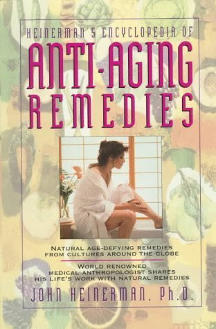 Primary image for Heinerman's Encyclopedia of Anti-Aging Remedies by Heinerman John (1996-11-01...