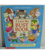 Childrens Books I Love My Busy Book Cyndy Szekeres - $3.95