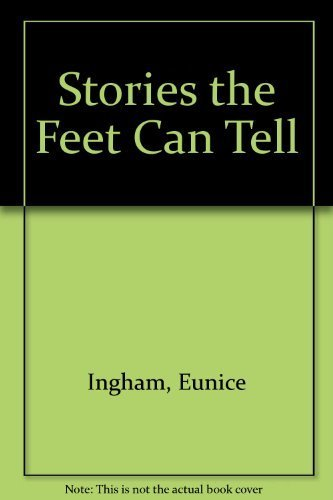 Primary image for Stories the Feet Can Tell [Paperback] [Jan 01, 1975] Ingham, Eunice