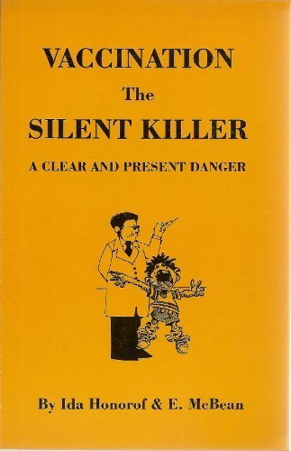 Primary image for Vaccination The Silent Killer: A Clear And Present Danger [Paperback] [Jan 01...