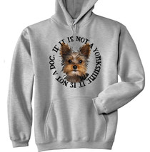 Yorkshire Terrier If It Is Not   New Cotton Grey Hoodie   All Sizes In Stock - $57.00