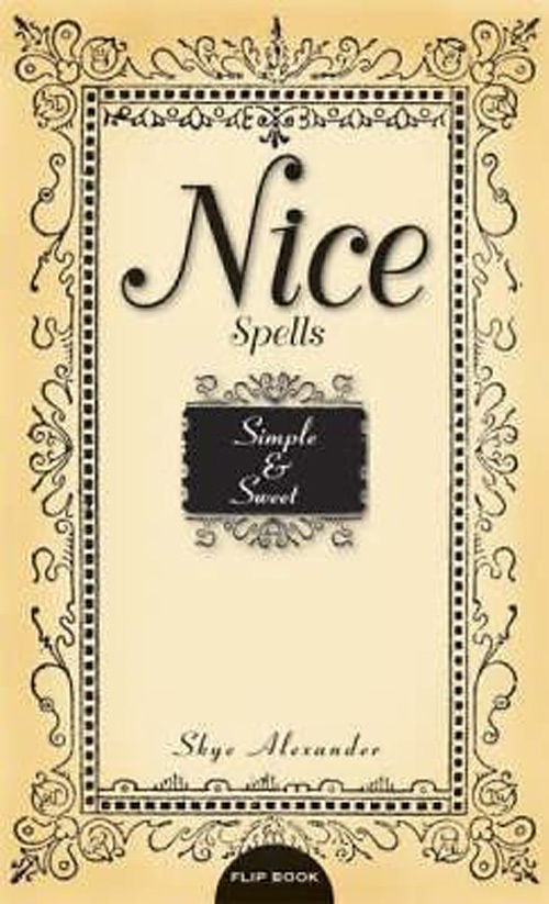 Naughty Spells - Nice Spells : Sexy and Scandalous - Simple and Sweet by Skye... - $6.12