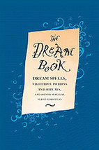 The Dream Book: Dream Spells, Nighttime Potions and Rituals, and Other M... - $8.79