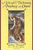 The Wiccan's Dictionary Of Prophecy And Omens by Gerina Dunwich - $8.12