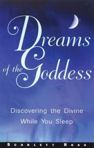 Dreams of the Goddess: Discovering the Divine While You Sleep - $8.12