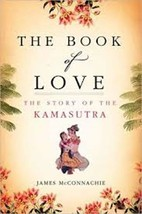 The Book of Love: The Story of the Kamasutra [Hardcover] - $8.79
