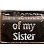IN Memory Of My Sister  Italian Charm Link 9 MM  - $9.95