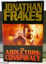 The Abductors: Conspiracy by Jonathan Frakes & Dean W. Smith 1st ed limi... - $7.95