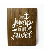 Go Jump in the River Solid Pine Wood Wall Plaque Sign Home Decor - $34.16