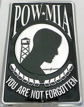 "POW-MIA, You Are Not Forgotten Sign 8""X 12"" - $8.90"