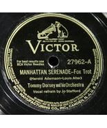 """Tommy Dorsey """"Manhattan Serenade & Blue Blazes""""   78 - $5.00"""