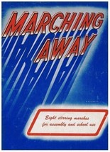 Marching Away Music Book 8 Stirring Marches for Assembly & School - $6.90