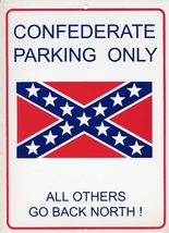 (2)  NEW BIG SIGN [CONFEDERATE PARKING ONLY ALL OTHERS GO BACK NORTH] - $10.39
