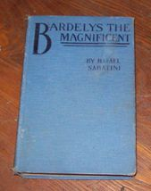 Bardelys the Magnificent by Fafael Sabatini 1905 HB - $10.00