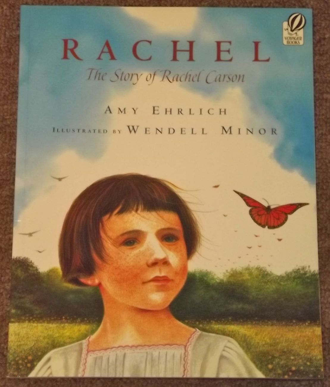 Rachel The Story of Rachel Carson by Amy Ehrlich and Wendell Minor