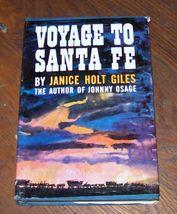 Voyage to Santa Fe by Janice Holt Giles 1962 HBDJ - $3.00