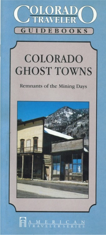 Colorado Ghost Towns ~ Ghost Towns