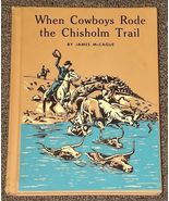 When Cowboys Rode the Chisholm Trail by James McCague - $1.50