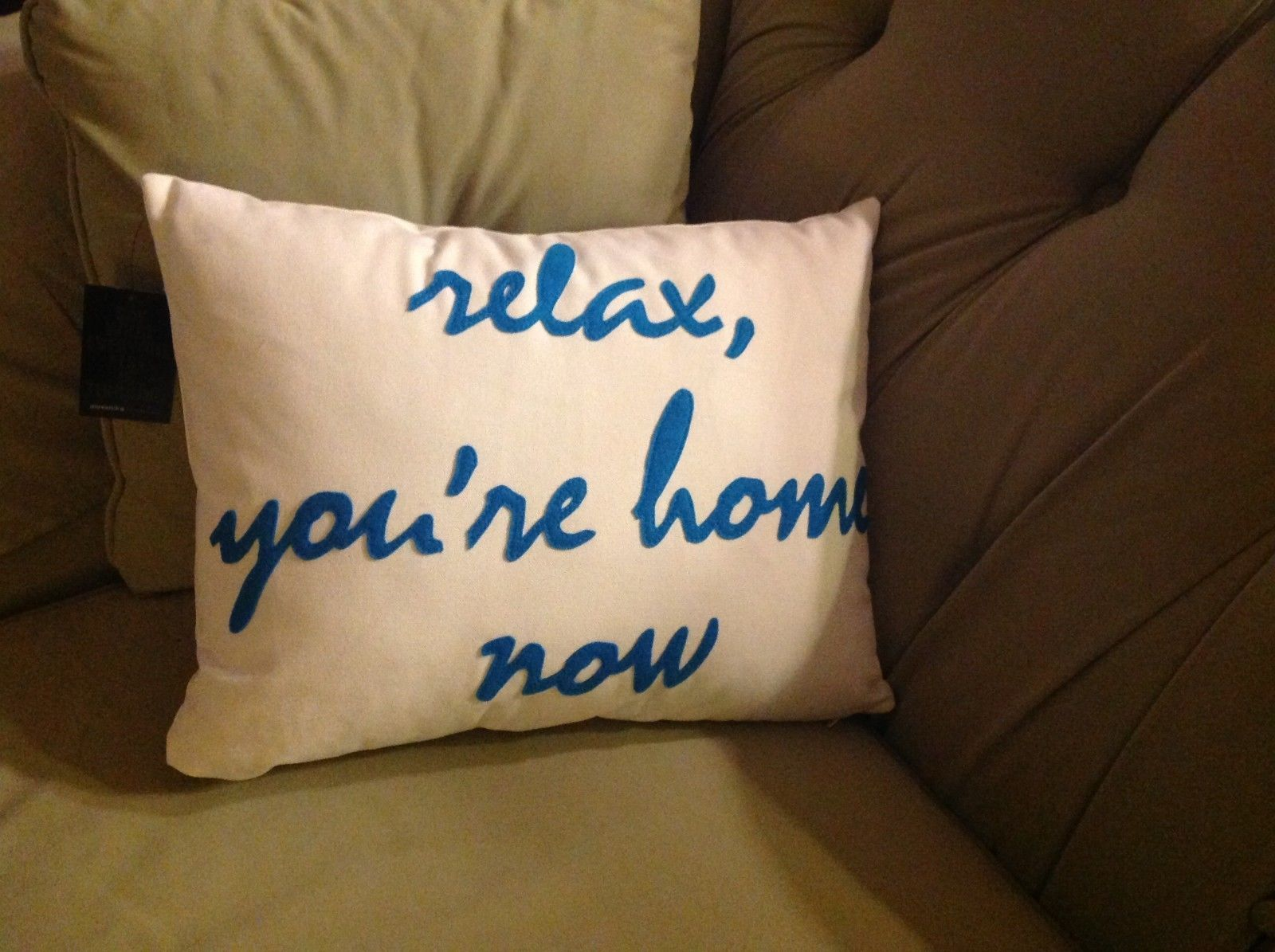 New fun throw pillow Made in USA Relax You're Home Now by Alexandra Ferguson