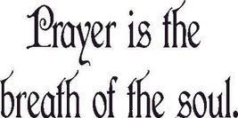 Prayer Is the Breath of the Soul, Wall Art Deca... - $9.99