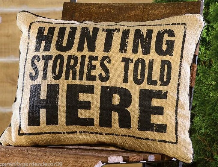 "19"" Hunting Burlap Decorative Pillow with HUNTING STORIES TOLD HERE Sentiment"