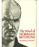 The Mind of Norman Bethune by Roderick Stewart ... - $2.99