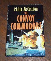 The Convoy Commodore by Philip McCutchan 1986 HBDJ - $3.00