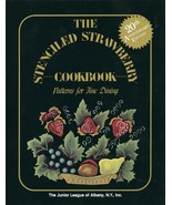 The Stenciled Strawberry Cookbook: Patterns for Fine Dining The Junior L... - $16.95