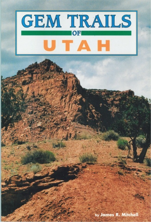 Gem Trails of Utah ~ Rock Hounding