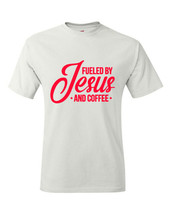 T-shirt Shirt Christian Religious Faith Belief I Love Fueled By Jesus An... - $10.99+