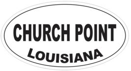 Church Point Louisiana Oval Bumper Sticker or Helmet Sticker D4038 - $1.39+