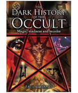 """The Dark History of the Occult: Magic, Madness and Murder"" by Paul Roland - $29.98"