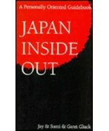 Japan Inside Out (A Personally Oriented Guidebook) [Jan 01, 1989] Gluck,... - $46.53