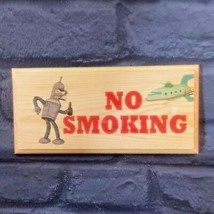 No Smoking Plaque / Sign/ Gift - Notice Work Futurama  191 - $11.20