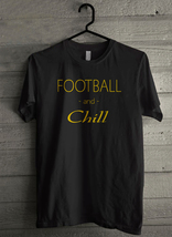 Football and Chill - Custom Men's T-Shirt (3956) - $19.13+