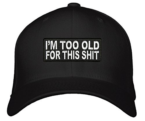 Funny Grandpa Hat - I'm Too Old for This Sh#t - Great