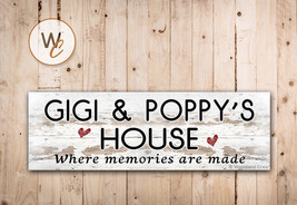 GIGI and POPPY'S HOUSE Sign, Where Memories Are Made, Rustic Style Sign,... - $20.25