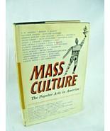 Mass Culture: The Popular Arts in America - $29.65