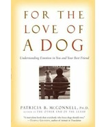 For the Love of a Dog : Patricia B. McConnell : New Softcover @ - $21.95
