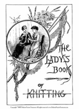 1886 Knitted Book Victorian Dickens Stockings Lace Baby DIY Reenactment ... - $13.69